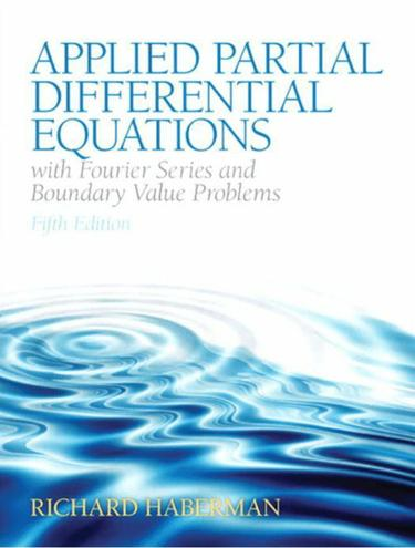 Applied Partial Differential Equations with Fourier Series and Boundary Value Problems,