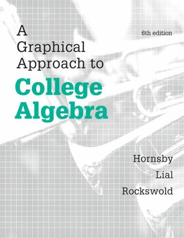Graphical Approach to College Algebra, A,