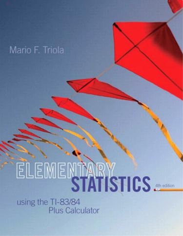 Elementart Statistics Using the TI-83/84 Plus Calculator