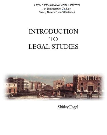 INTRODUCTION TO LEGAL STUDIES: An Introduction to Law Cases, Materials and Workbook