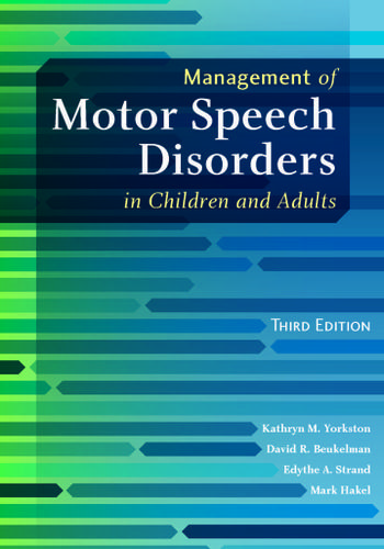 Management of Motor Speech Disorders in Children and Adults, 3e - 13859