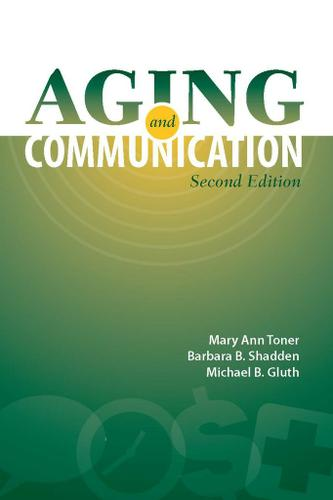 Aging and Communication, 2e - 13863