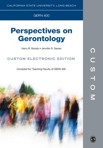 CUSTOM: California State University Long Beach GERN 400 Perspectives on Gerontology Custom Electronic Edition