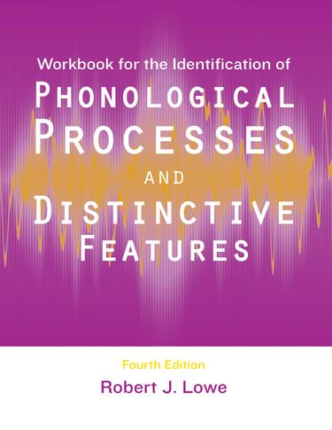 Workbook for the Identification of Phonological Processes and Distinctive Features, 4e - 14370