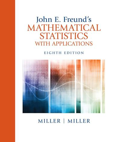 John E. Freund's Mathematical Statistics with Applications (Subscription)