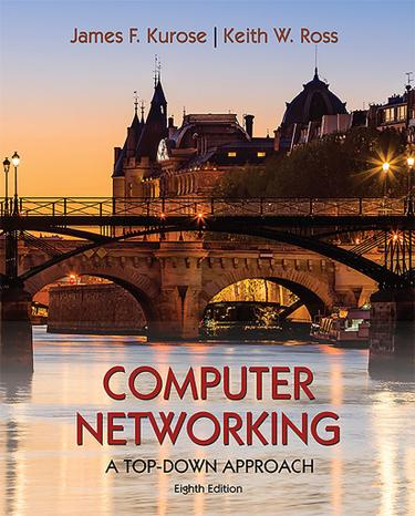 Computer Networking: A Top-down Approach, 8th Edition
