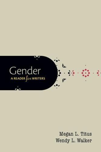 Gender: A Reader for Writers