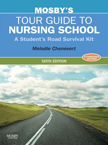 Mosby's Tour Guide to Nursing School - E-Book