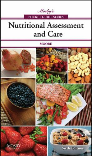 Mosby's Pocket Guide to Nutritional Assessment and Care - E-Book