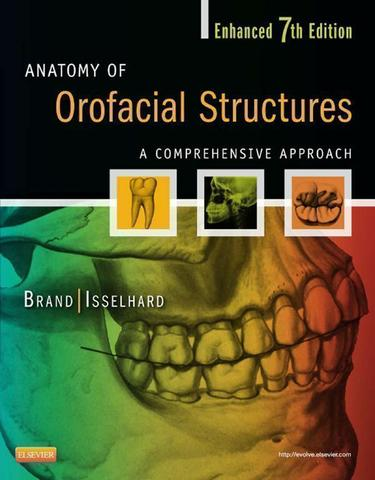 Anatomy of Orofacial Structures - Enhanced 7th Edition - E-Book