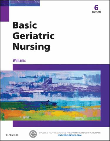 Basic Geriatric Nursing - E-Book