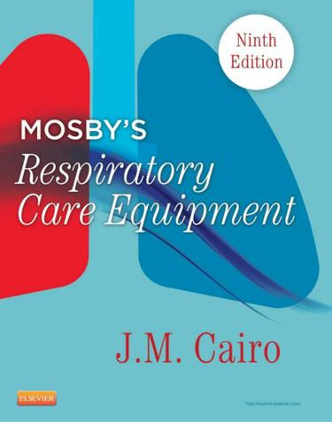 Mosby's Respiratory Care Equipment - E-Book