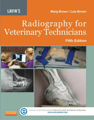 Lavin's Radiography for Veterinary Technicians - E-Book