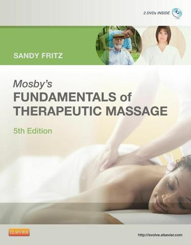 Mosby's Fundamentals of Therapeutic Massage - E-Book