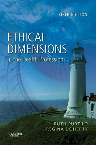 Ethical Dimensions in the Health Professions - E-Book