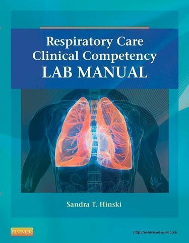 Respiratory Care Clinical Competency Lab Manual - E-Book