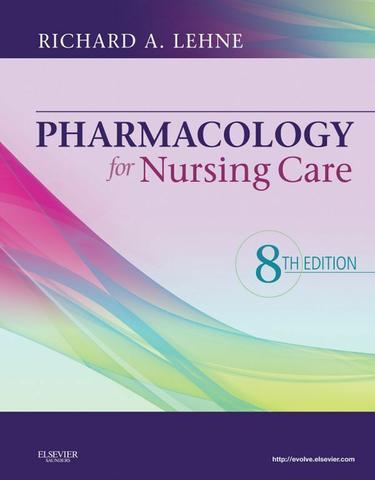 Pharmacology for Nursing Care - E-Book