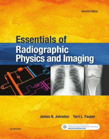 Essentials of Radiographic Physics and Imaging - E-Book
