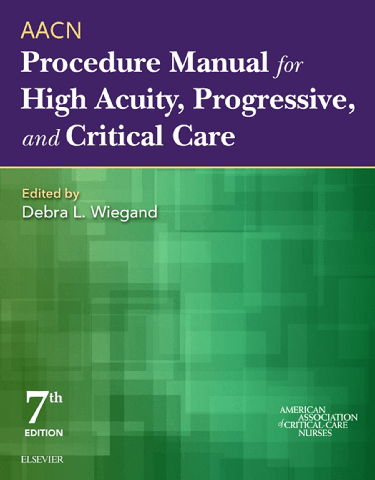 AACN Procedure Manual for High Acuity, Progressive, and Critical Care - E-Book