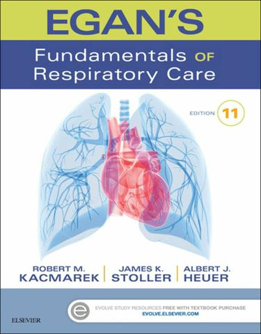 Egan's Fundamentals of Respiratory Care - E-Book
