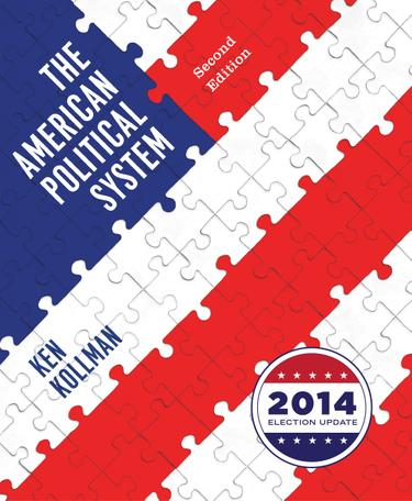 The American Political System (Second Full Edition (with policy chapters), 2014 Election Update)