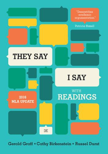"""They Say / I Say"": The Moves That Matter in Academic Writing, with Readings (Third High School Edition)"