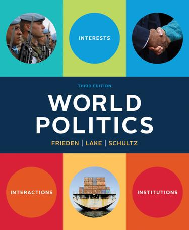 World Politics: Interests, Interactions, Institutions (Third International Student Edition)