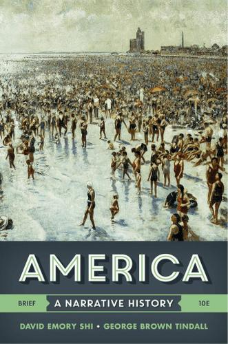 America: A Narrative History (Brief Tenth Edition)  (Vol. One Volume)