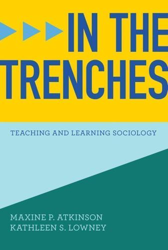 In the Trenches: Teaching and Learning Sociology