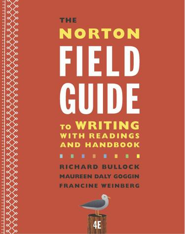 The Norton Field Guide to Writing with Readings and Handbook (Fourth Edition)