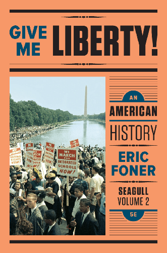 Give Me Liberty!: An American History (Seagull Fifth Edition)  (Vol. Volume Two)
