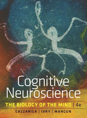Cognitive Neuroscience: The Biology of the Mind (Fourth Edition)