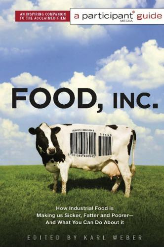 Food Inc.: A Participant Guide