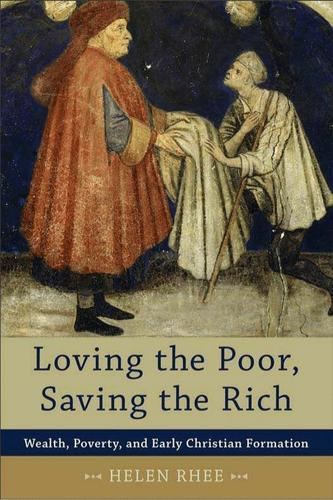 Loving the Poor, Saving the Rich