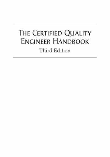 The Certified Quality Engineer Handbook, Third Edition