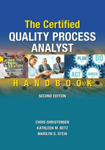 The Certified Quality Process Analyst Handbook, Second Edition