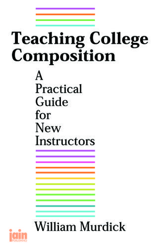 Teaching College Composition- A Practical Guide for New Instructors