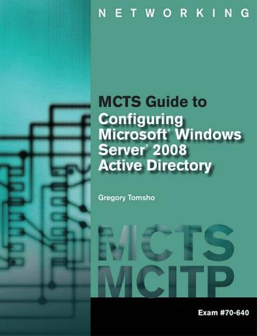 MCTS Guide to Configuring Microsoft Windows Server 2008