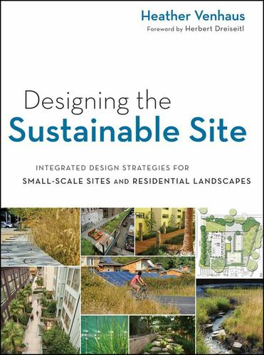 Designing the Sustainable Site, Enhanced Edition