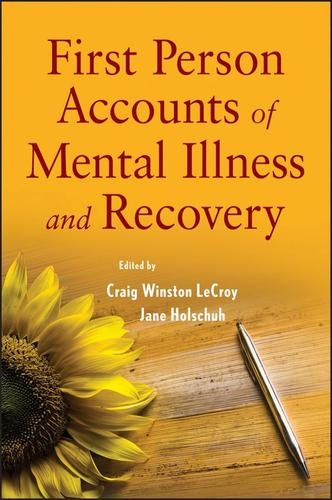 First Person Accounts of Mental Illness and Recovery