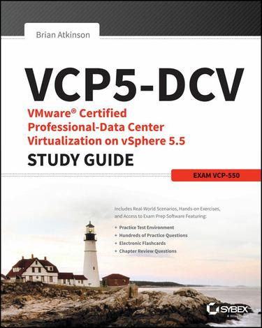 VCP5-DCV VMware Certified Professional-Data Center Virtualization on vSphere 5.5 Study Guide