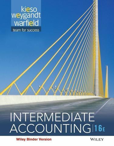 Intermediate Accounting 16th Edition by Kieso, Weygandt, Warfield