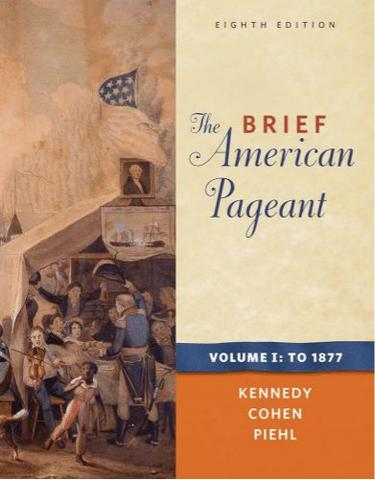 The Brief American Pageant: A History of the Republic, Volume I: To 1877