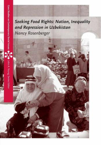 Seeking Food Rights: Nation, Inequality and Repression in Uzbekistan