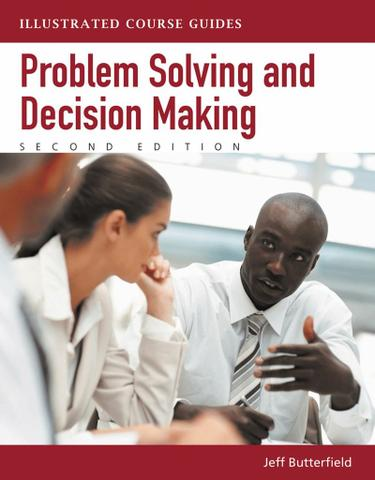 Problem-Solving and Decision Making: Illustrated Course Guides
