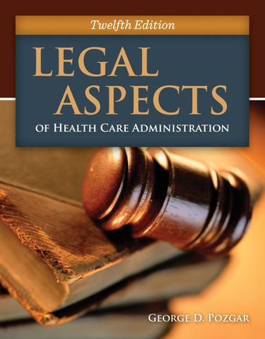 legal aspects of healthcare This authoritative guide presents a wide range of health care legal aspects of health care administration, thirteenth edition legal aspects of health care.