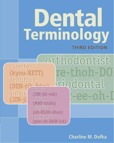 charline m dofka dental terminology paperback Chairside instructor  and expanded edition of dental ethics at chairside responds to the challenges of oral health care in the new century with chapters on.
