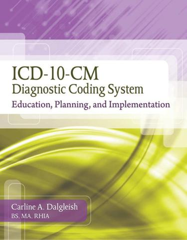 ICD-10-CM Diagnostic Coding System: Education, Planning and Implementation