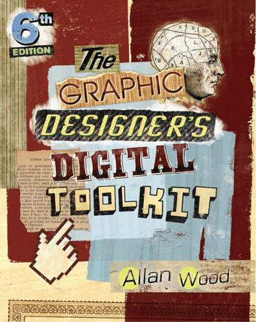 The Graphic Designer's Digital Toolkit: A Project-Based Introduction to Adobe Photoshop CS6, Illustrator CS6 & InDesign CS6