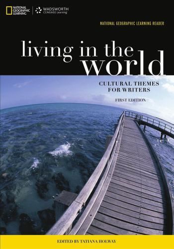 National Geographic Reader: Living in the World: Cultural Themes for Writers